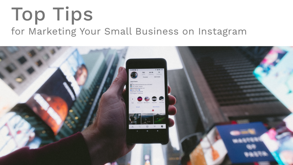 Top Tips for Marketing Your Small Business on Instagram