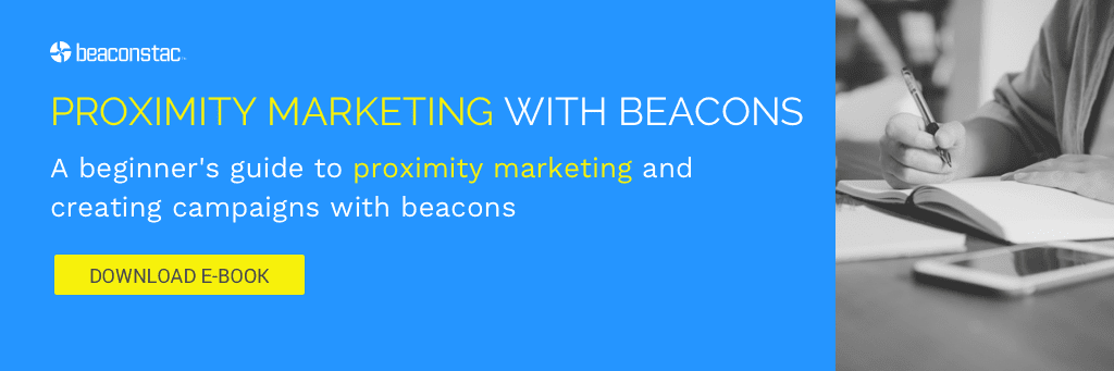 Learn how you can get more customers using proximity marketing with beacons