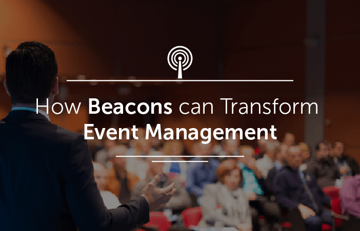 How Event Managers can use Beacons to Transform Live Event Experience