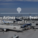 How Airlines can use Beacons to Enhance Travel Experience
