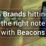5 Brands hitting the right note with Beacons