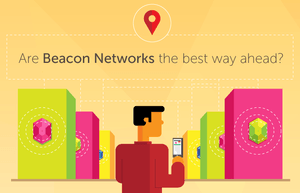 Are-beacon-networks-the-best-way-ahead?