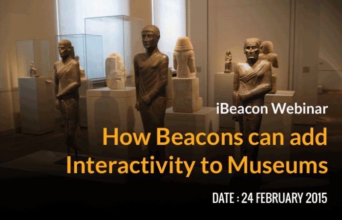 [Webinar] How Beacons can add Interactivity to Museums