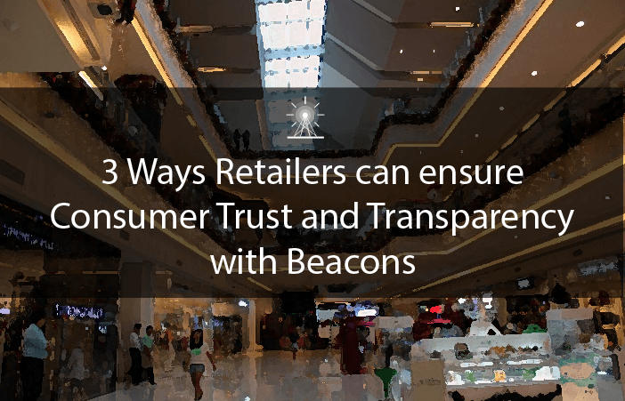 3-Ways-Retailers-can-ensure-Consumer-Trust-and-Transparency-with-Beacons