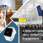 6 iBeacon Campaign Ideas You Should Steal