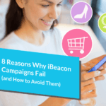 Eight Things Not To Do When Running an iBeacon Campaign