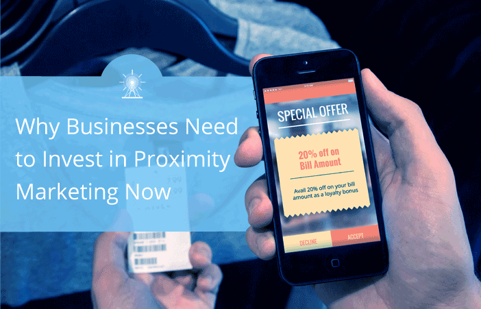 Why-businesses-need-to-invest-in-proximity-marketing-now