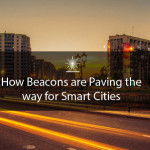 Internet of Things for Smart Cities: How Beacons are Leading the Way