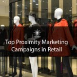 27 Retail Companies Nailing it with their Proximity Marketing Campaigns