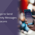 10 Interesting Ways to Send Beacon-based Proximity Marketing Messages to Customers