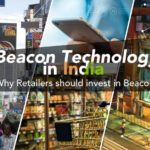 Beacons in India: 4 Reasons Indian Retailers should invest in Proximity Marketing