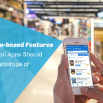 6 Impressive Location-based Features that Every Retail App Should have