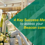 4 Success Metrics for Proximity Marketing Campaigns and How to Achieve them