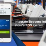 How Retail Stores can integrate Beacons with POS systems to boost sales