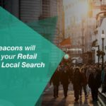 5 Ways Retailers can leverage Beacons to Enhance Local Search