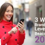 Top 3 Ways Brands Will Use Beacons in 2017