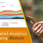 How Beaconstac can Help you Nail Retail Analytics using iBeacon Tech