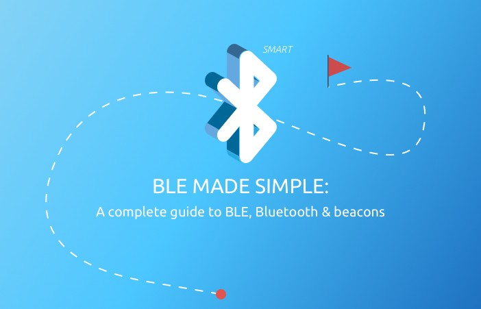 BLE made simple: A complete guide to BLE, Bluetooth & beacons