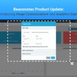 Beaconstac Product Update: Introducing Image Customizations and Analytics Export