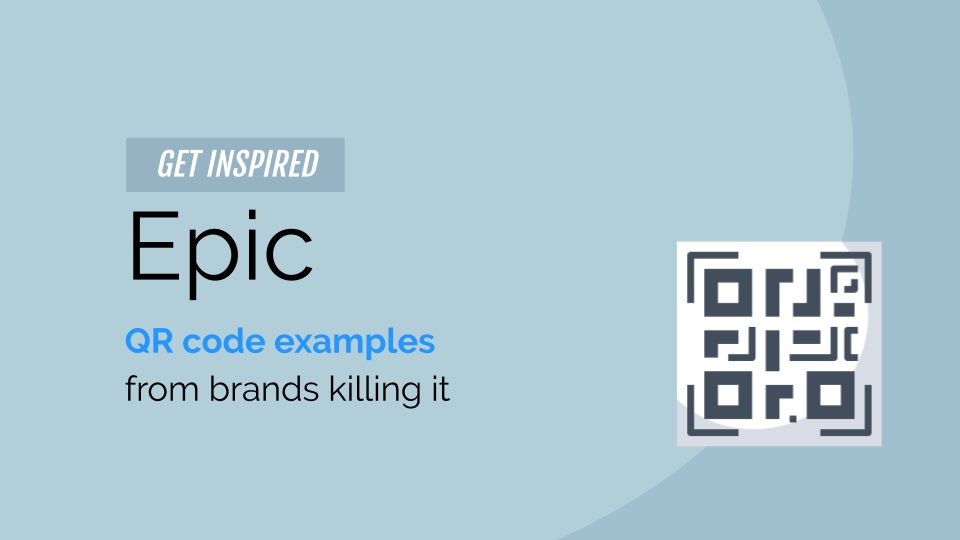 Epic QR Code Examples from Brands Killing it!